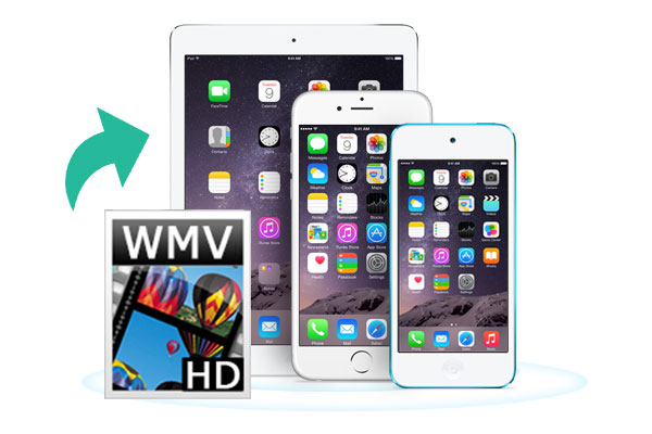 WMV Videos to iPhone/iPad/iPod